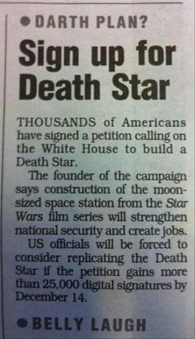 building the death star, funny newspaper headlines