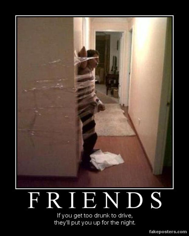 demotivational posters, drunk friends