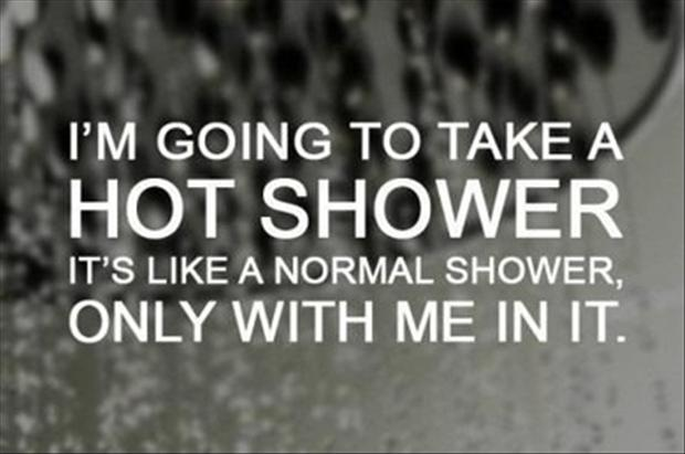 funny quotes, taking a hot shower