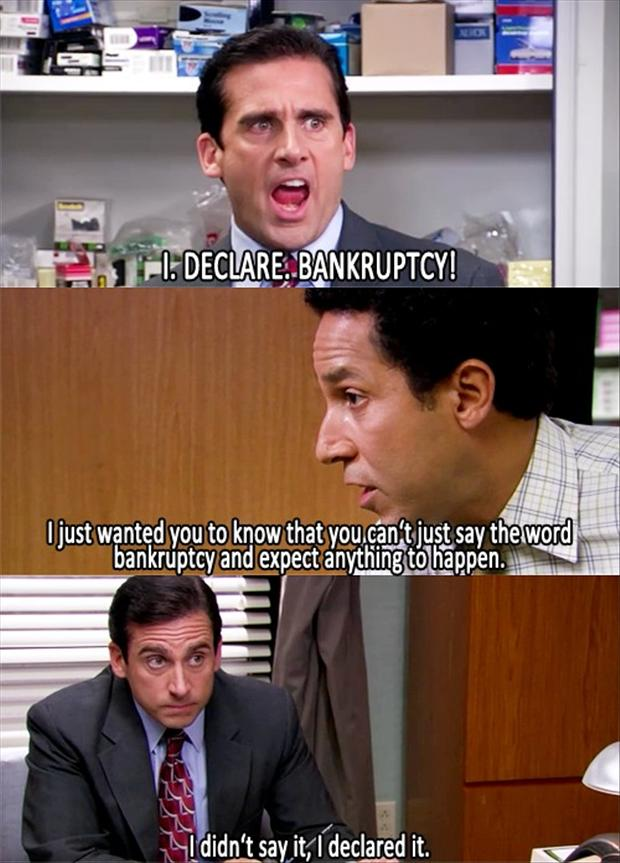 i declare bankruptcy, funny quotes