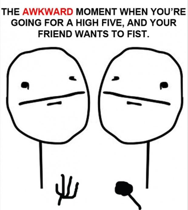 the awkward moment when high five, fist pump