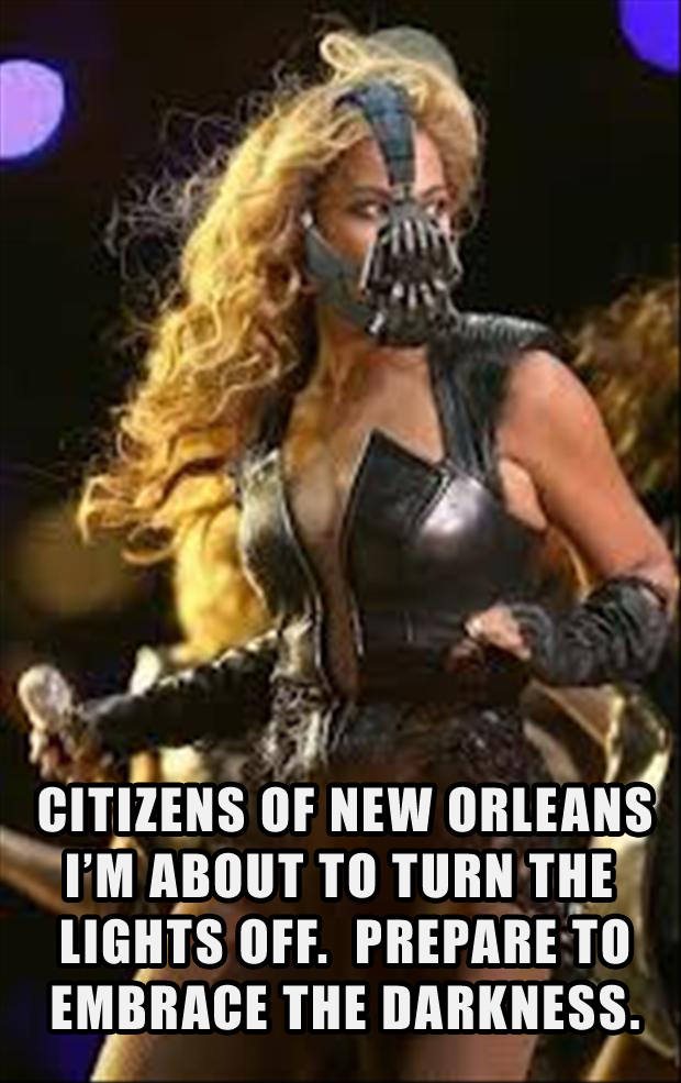 the beyonce super bowl pictures, citizens of new orleans, I'm about to turn the lights out, embrace the darkness