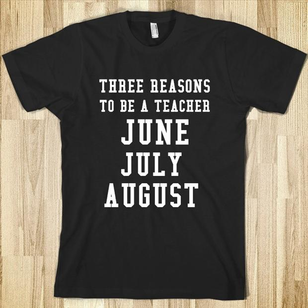 three reasons to be a teacher, june, july and august
