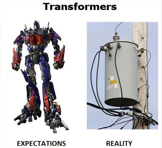 Best of Expectation Vs Reality Pictures-Transformers