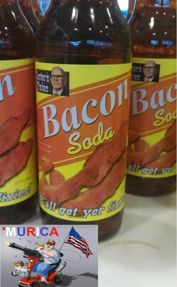 Funny Murica Pictures-bacon soda