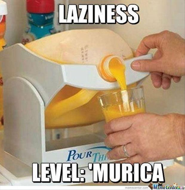 Funny Murica Pictures-laziness murica