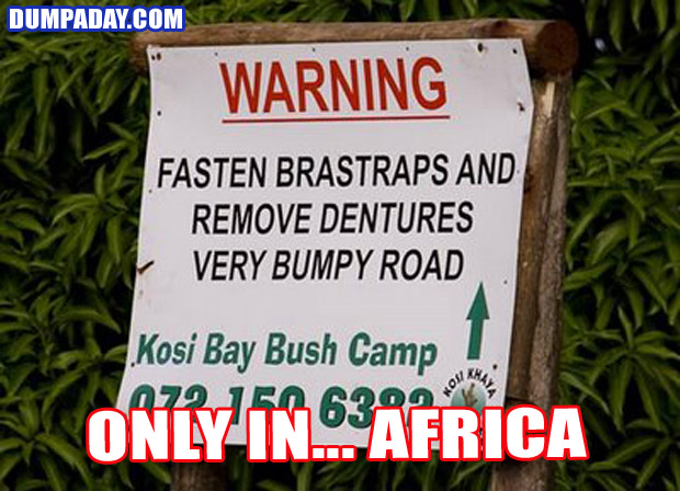 Funny Only In Pictures- Africa Bumpy road sign