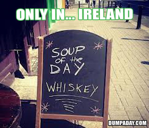 Funny Only In Pictures- Ireland Soup