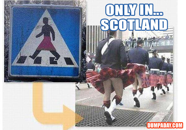 Funny Only In Pictures- Scotland Kilts
