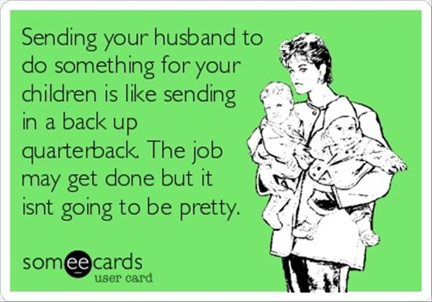 a making your husband do something for the kids funny quotes