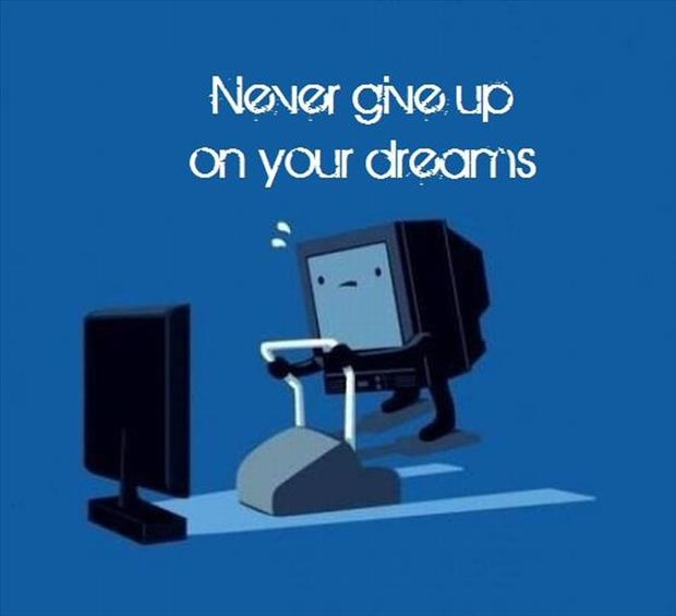 a never give up on your dream
