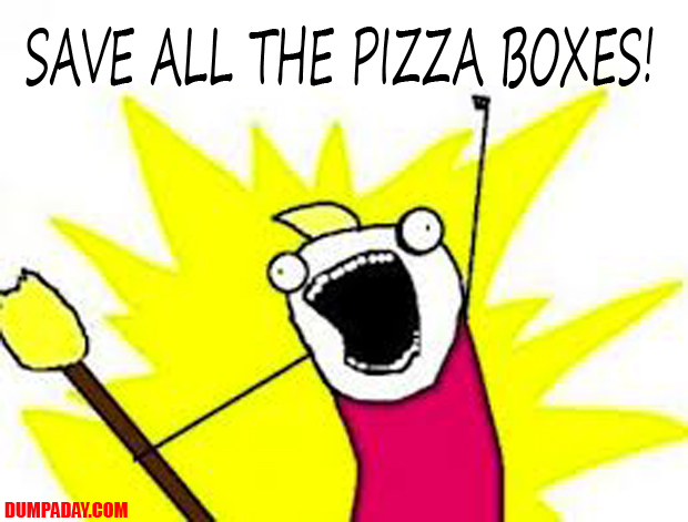 buy all the pizza boxes