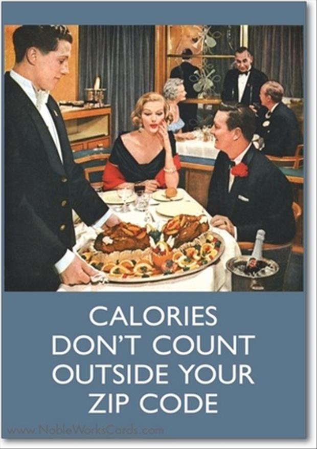 funny rules, calories don't count outside your zip code