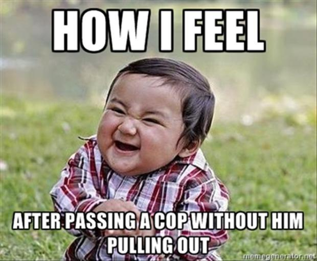 how I feel when I pass a cop