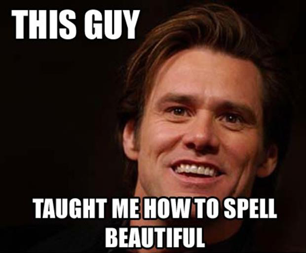 jim carrey taught me how to spell beautiful