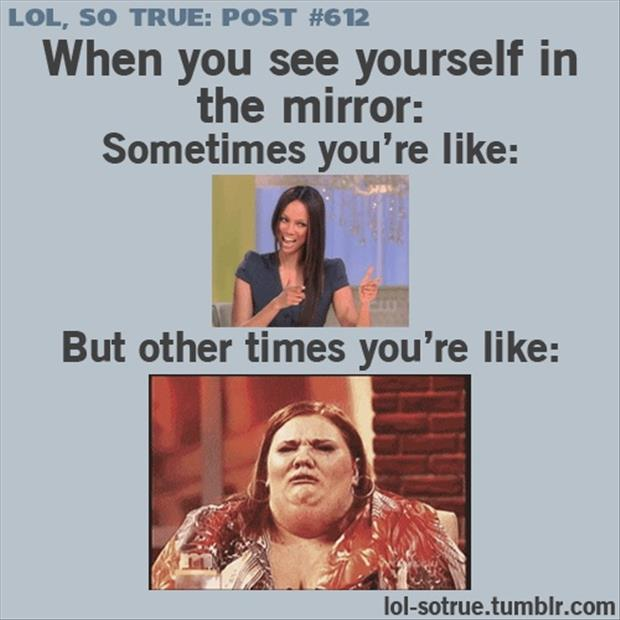 look at yourself in the mirror