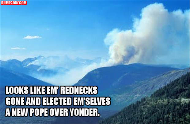 looks like the rednecks went and elected themselves a new pope over yonder