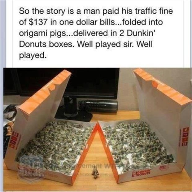 man pays his traffic fine with one dollar bills folded into pigs delivered in two donut boxes, well played sir