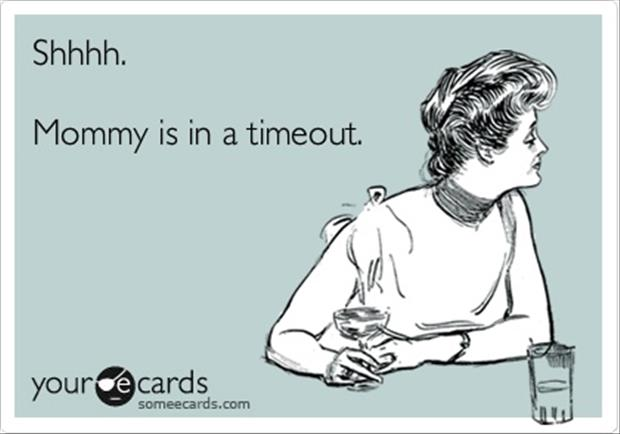 mom is in timeout funny quotes