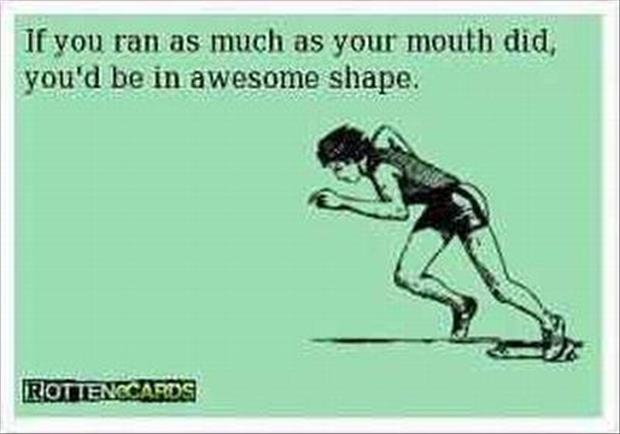 run like your mouth and get in better shape funny quotes