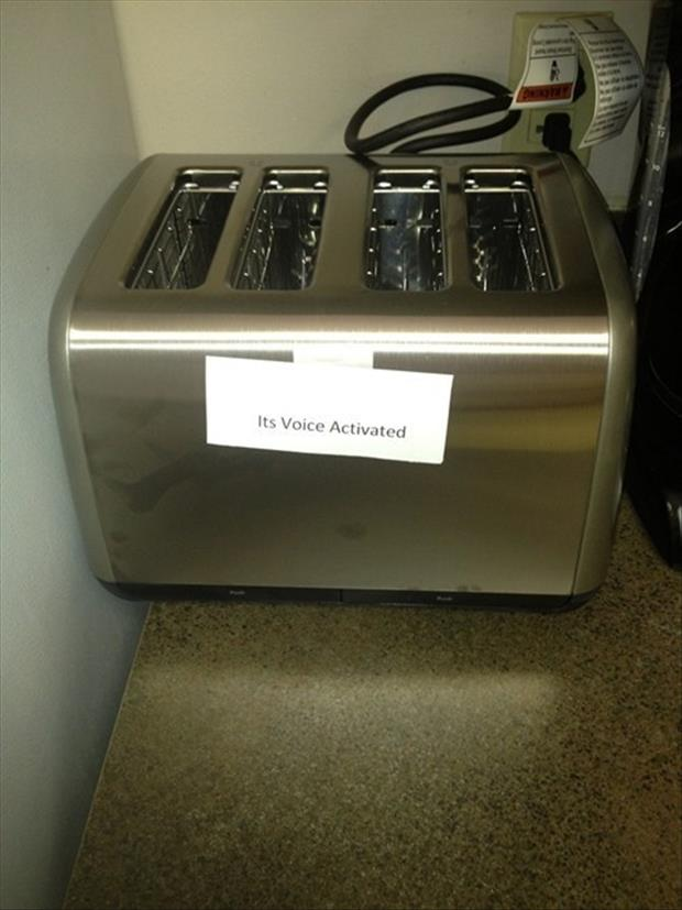 turned the toaster around and put this sign on it and then watched people shouting at the toaster funny pranks