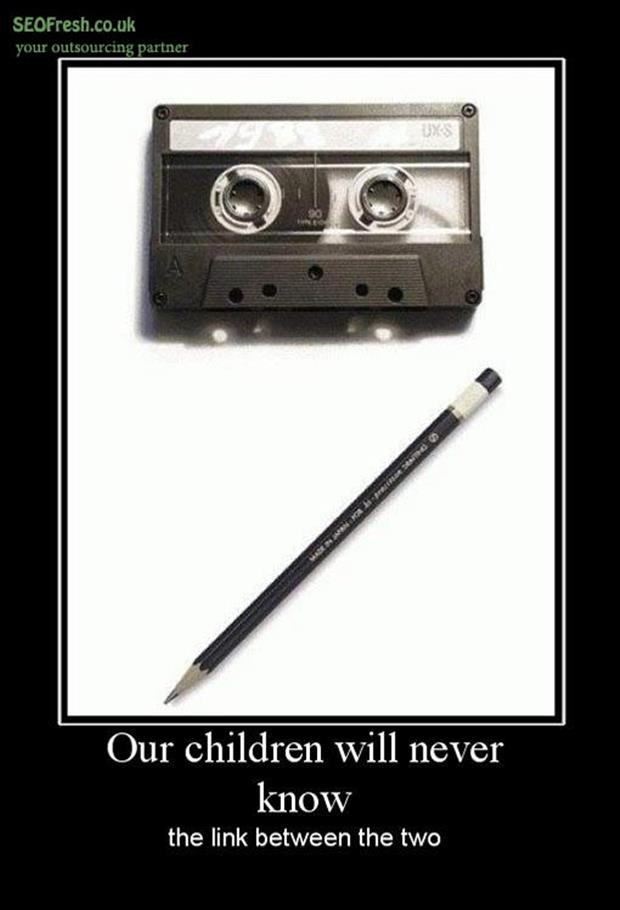 use a pencil to rewind a cassette tape demotivational posters