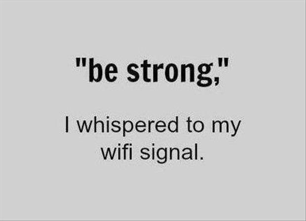 wifi signal be strong