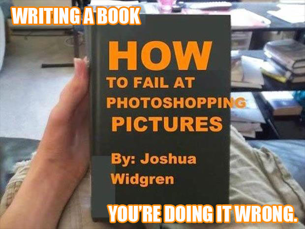 you're doing it wrong writing a book