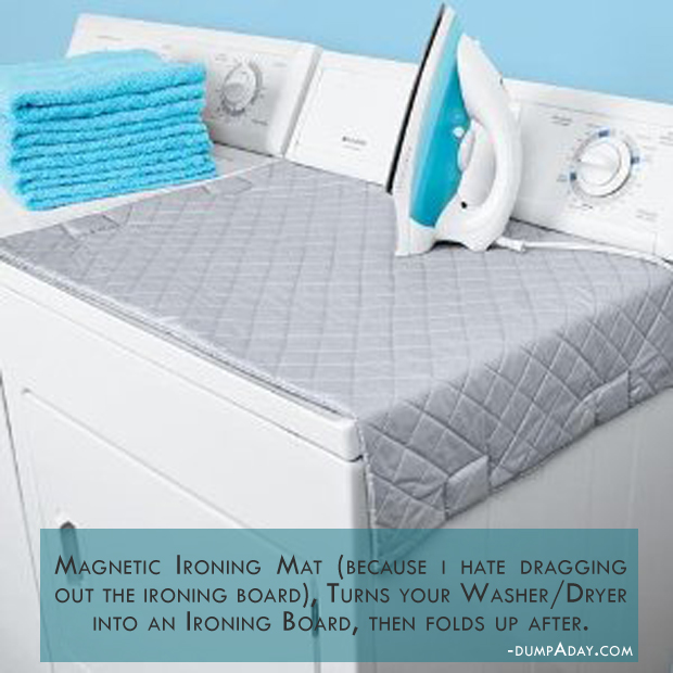 Because I hate dragging out the ironing board- Magnetic Ironing Mat, turns your washer dryer into an ironing board, then folds up after