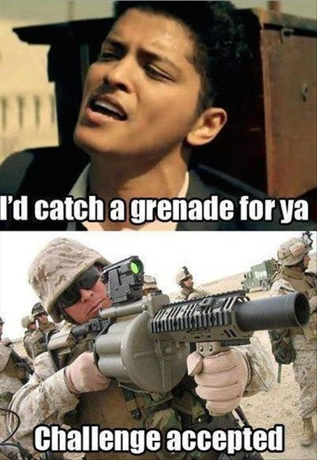 challenge accepted, catch a grenade for you