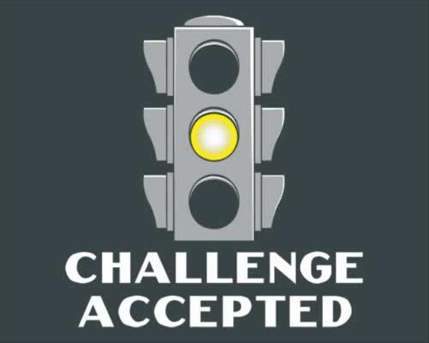 challenge accepted, yellow light