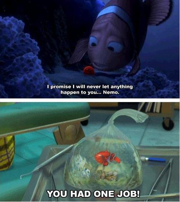 finding nemo you had one job