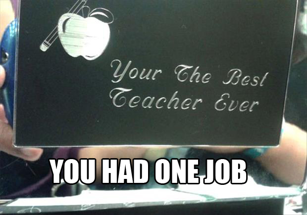 teachers you had one job
