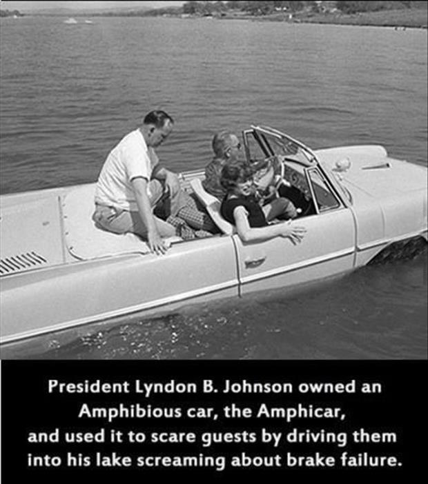 the president owned a floating car and used it to scare friends