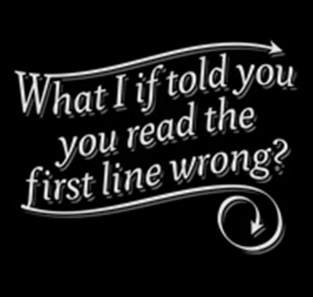 what if I told you you read the first line wrong funny quotes