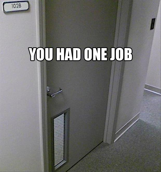 you had one job door
