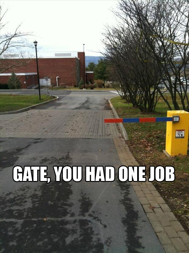 you had one job gate