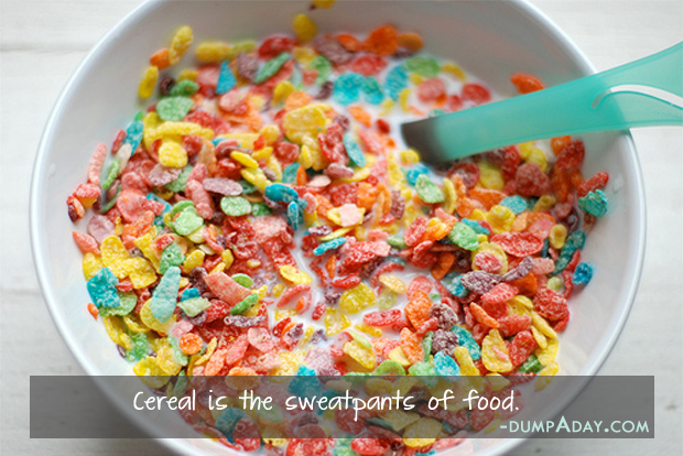 Cereal is the sweatpants of food
