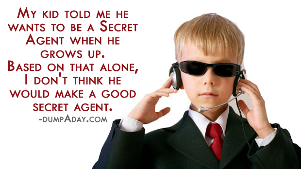 My Kid want to be a Secret agent