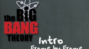 The Big Bang Theory Intro – Frame By Frame!