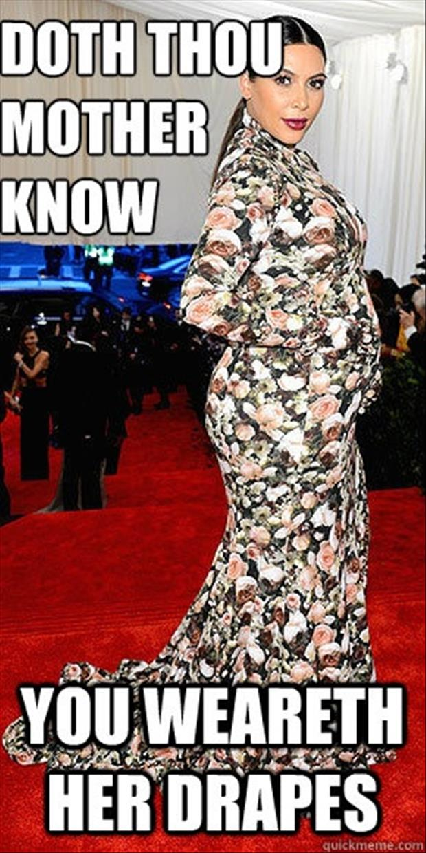 does your mother know you wear her drapes