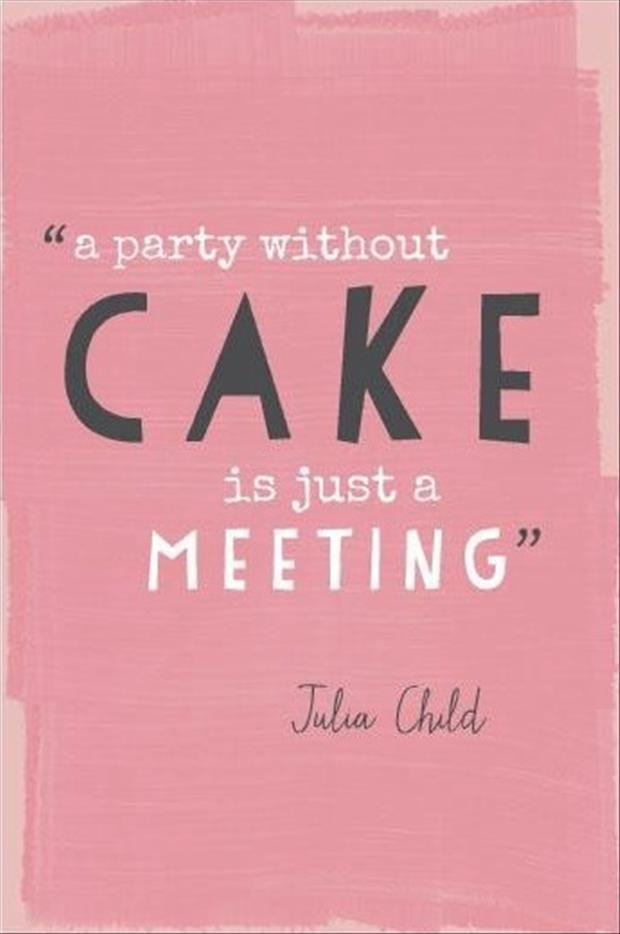 funny pictures a party without cake is just a metting