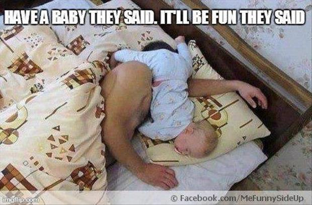 have a baby they said
