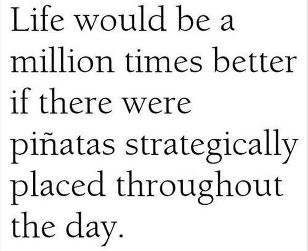 life would be better if