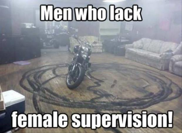 men who need female supervision