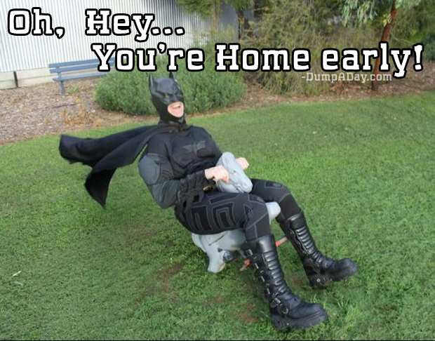 oh hey you're home early batman