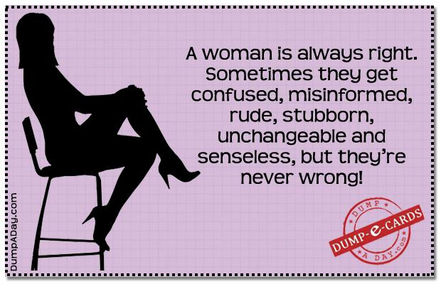 A woman is always right Dump E-card