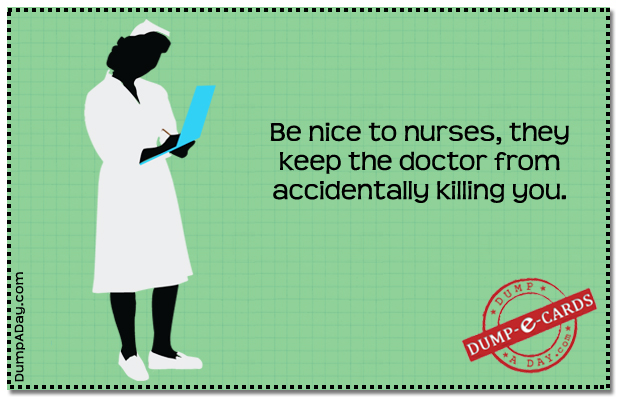Be nice to nurses Dump E-card