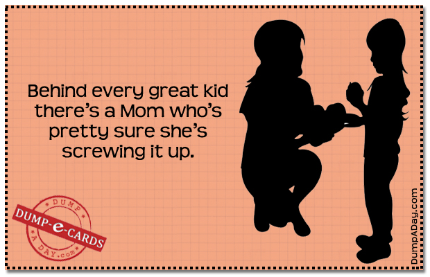 Behind every great kid Dump E-card