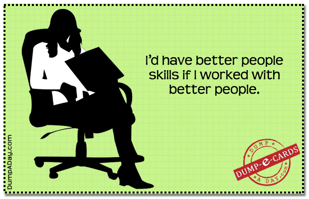 Better People Skills Dump E-card